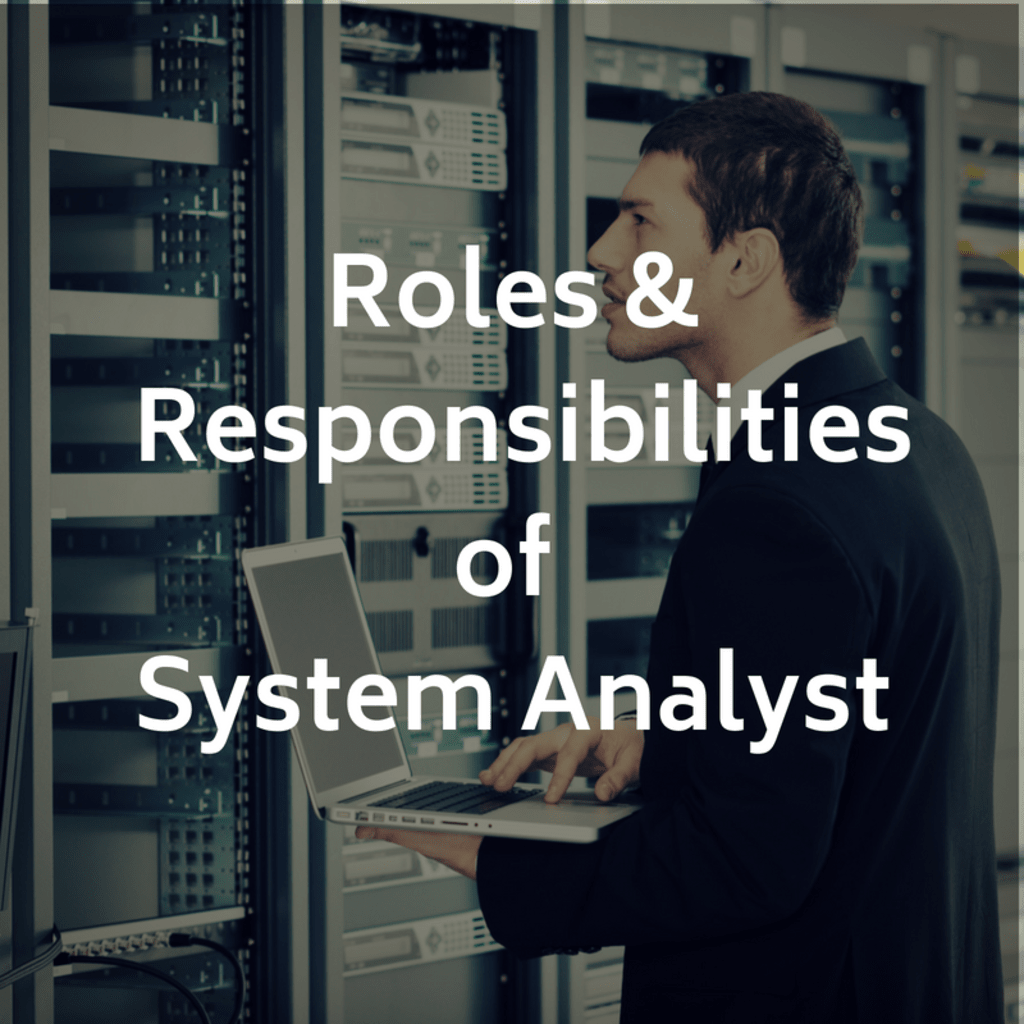 Roles and Responsibilities of System Analyst