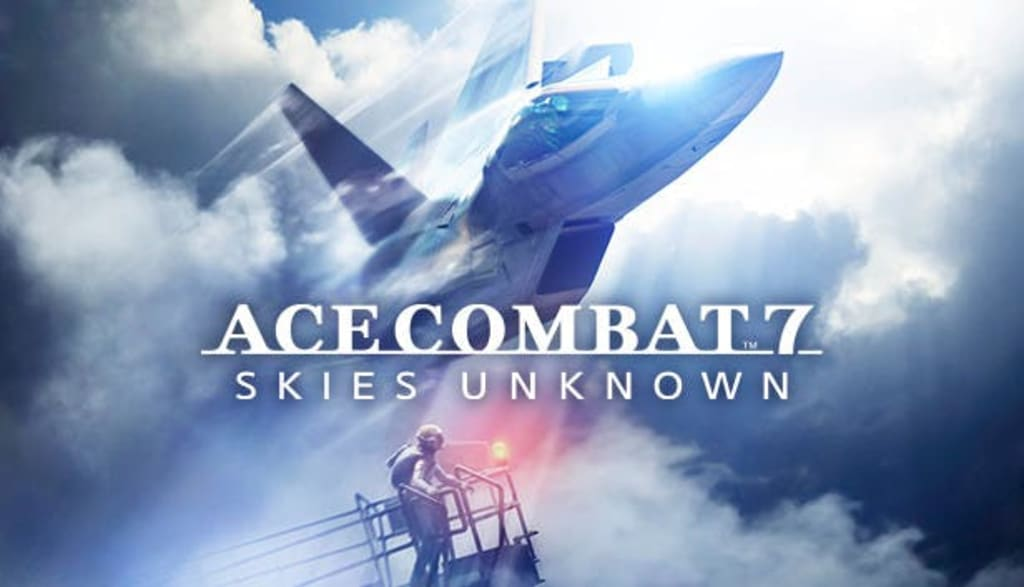 My Review of 'Ace Combat 7: Skies Unknown'