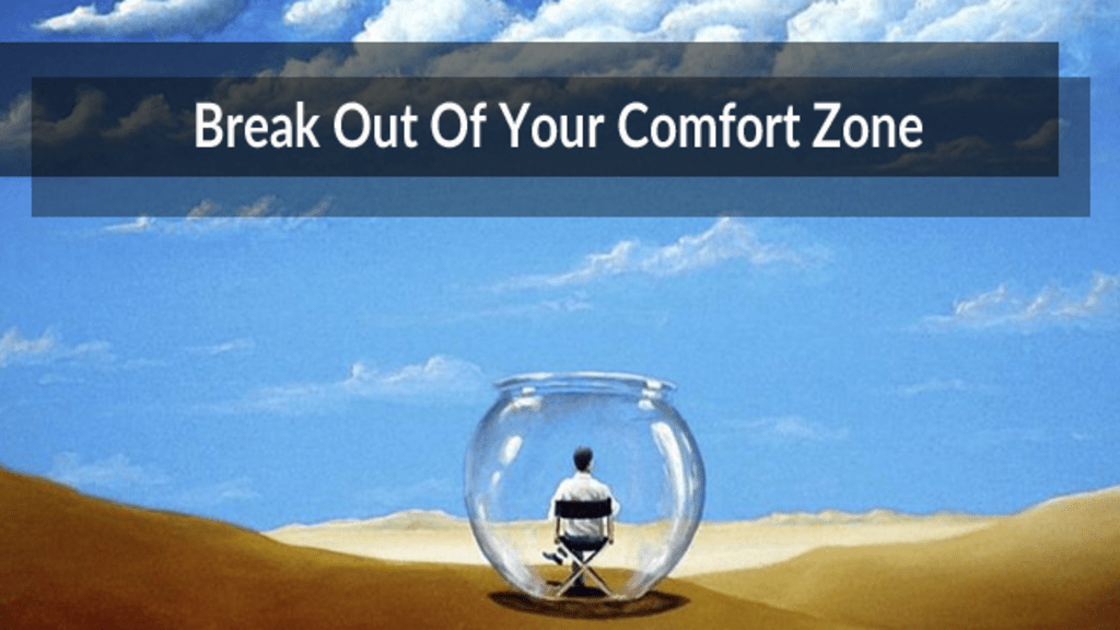 Sometimes You Have to Step Outside Your Comfort Zone