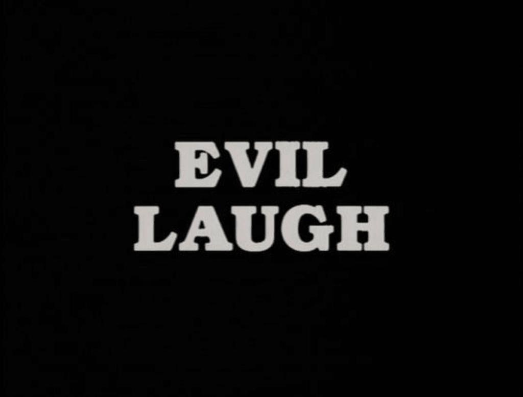 The Evil Laugh