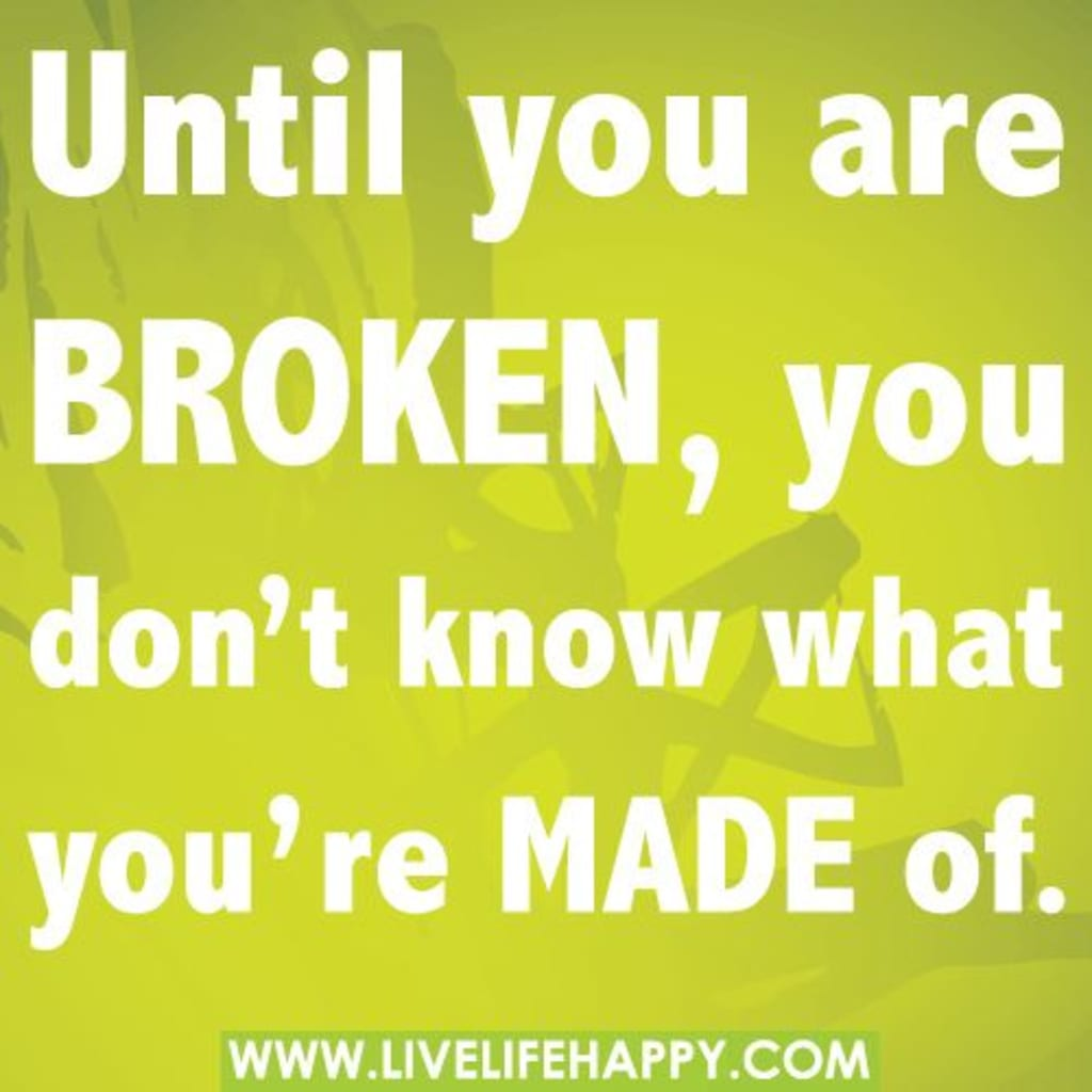 Being Broken Is Essential for Your Success