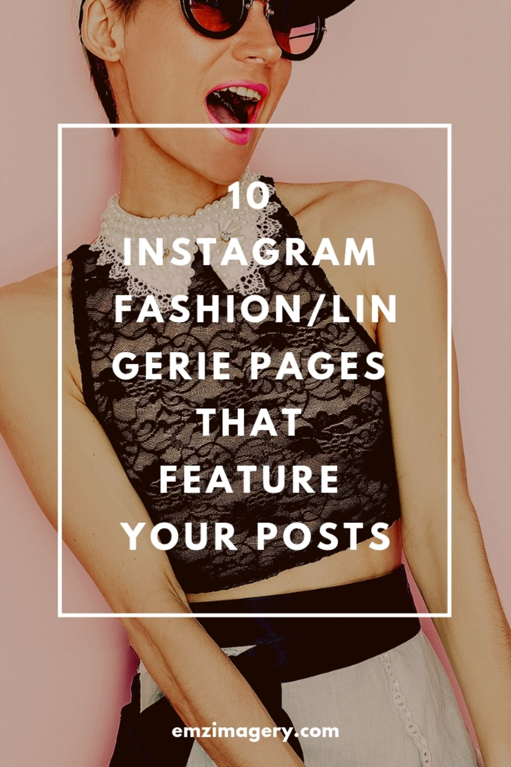 10 Instagram Fashion/Lingerie Pages That Feature Your Posts