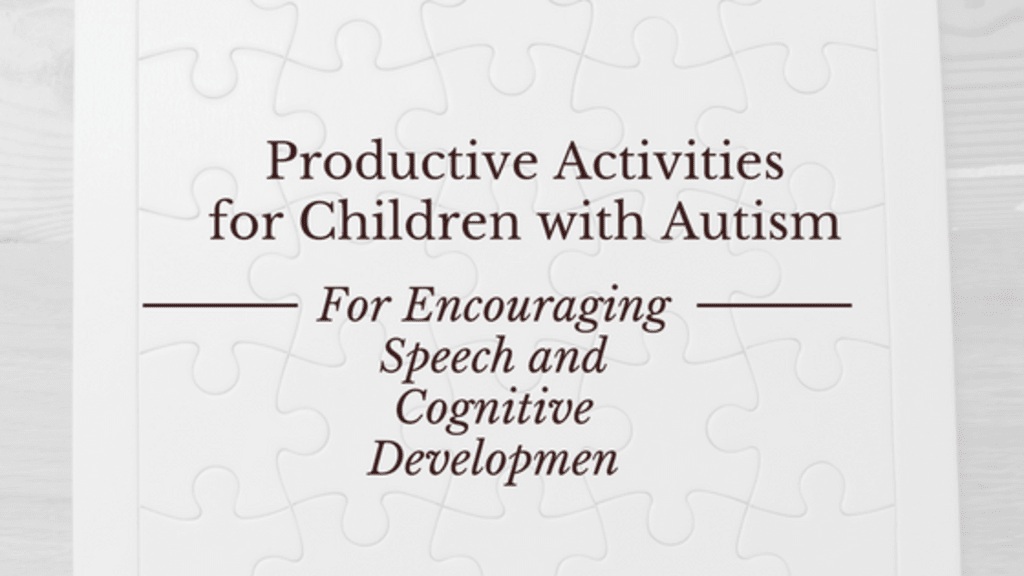 Productive Activities for Children with Autistic Spectrum Disorder