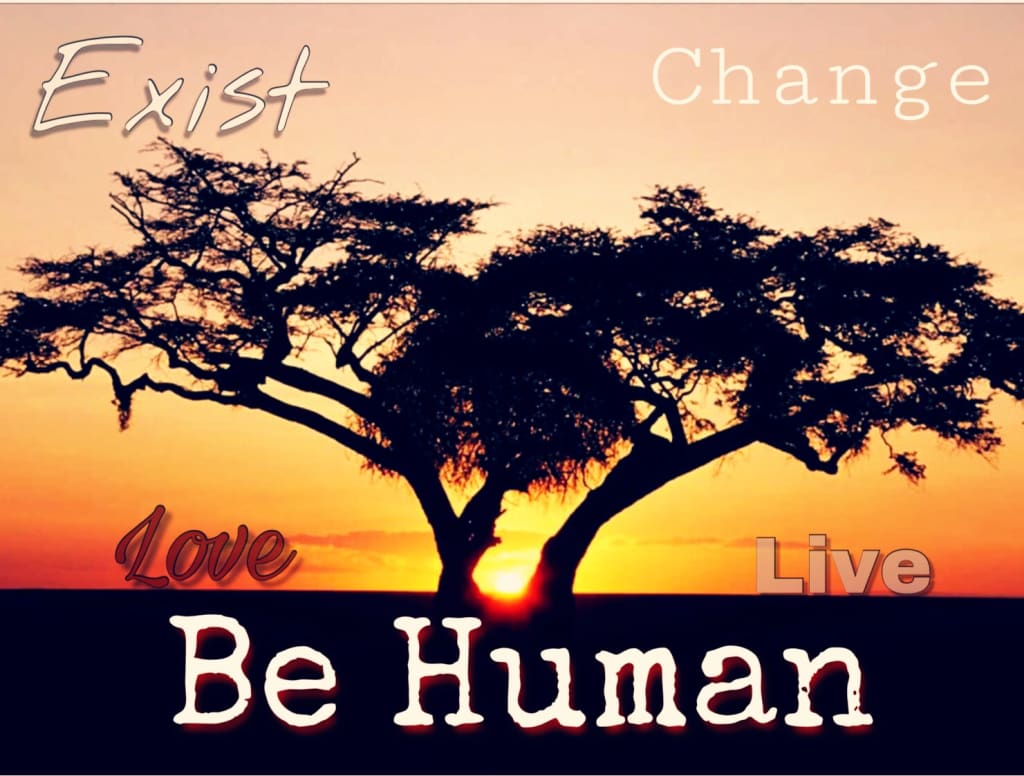 10 Ways to Be Human in a 21st Century World