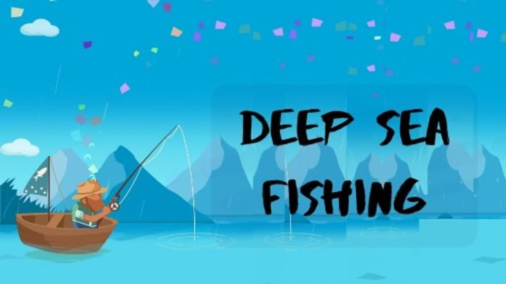 'Deep Sea Fishing' - Legit or Scam?