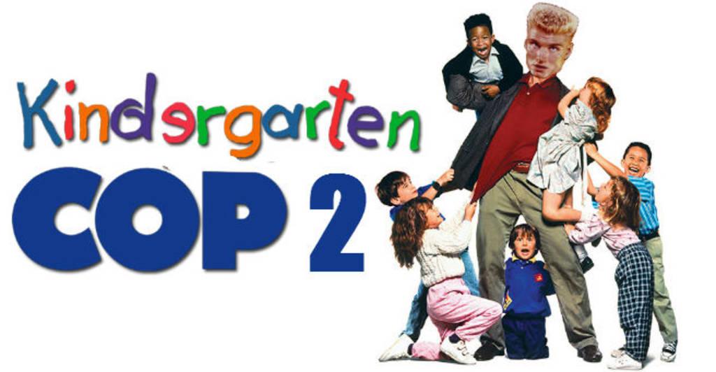 Kindergarten Cop 2: The Film We Never Need