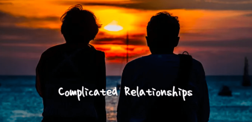 Complicated Relationships Can Be Good for Us