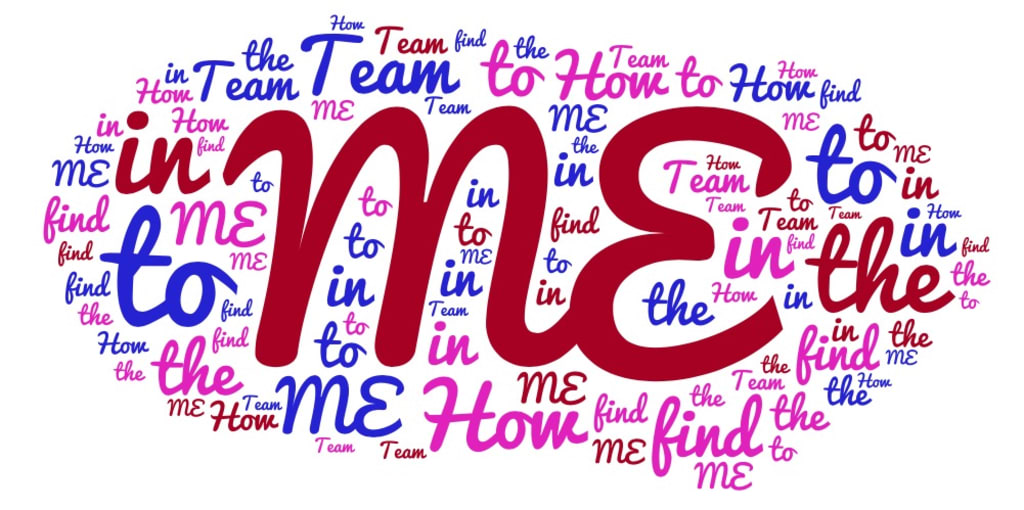 """How to Find The """"ME"""" In """"TEAM"""""""