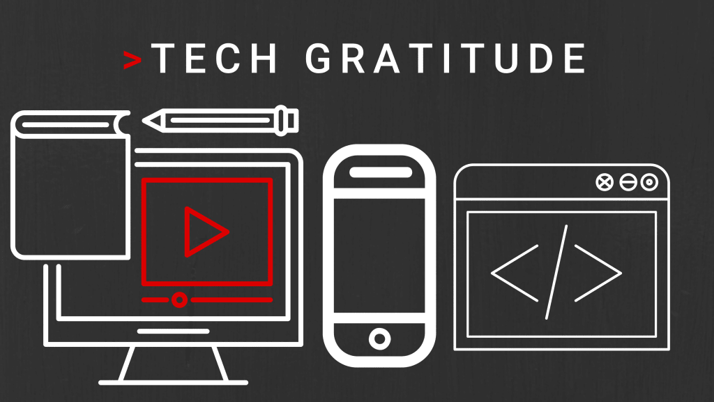 Gratitude for Technology: Tech Tips for Students
