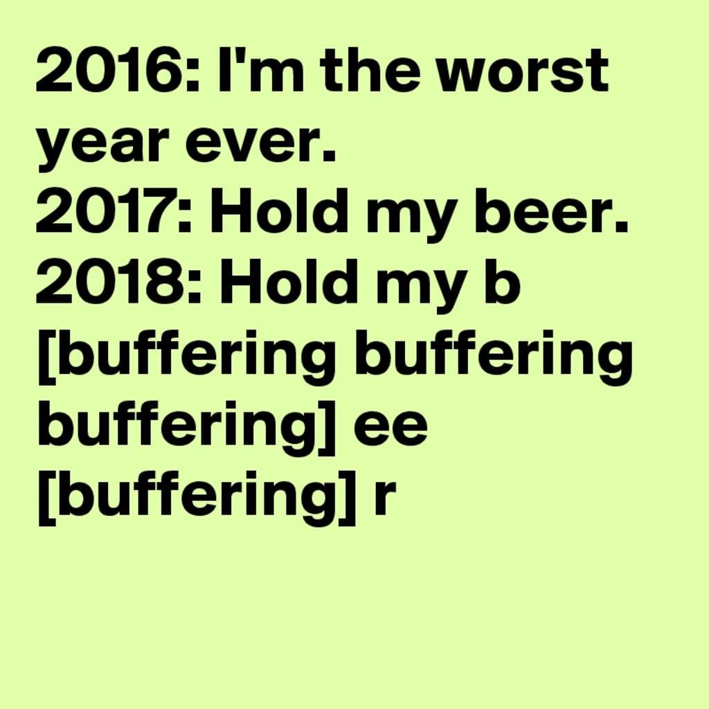 2018 Was My Worst Year