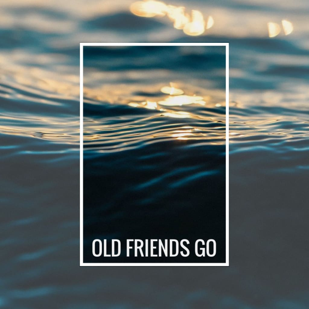 Old Friends Go