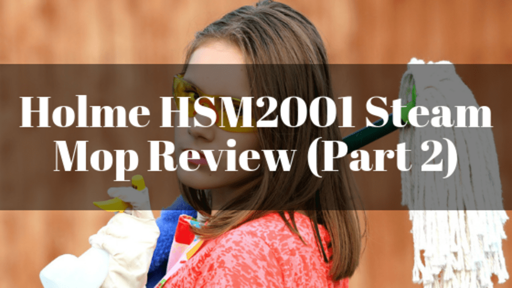 Holme HSM2001 Steam Mop Review Part 2