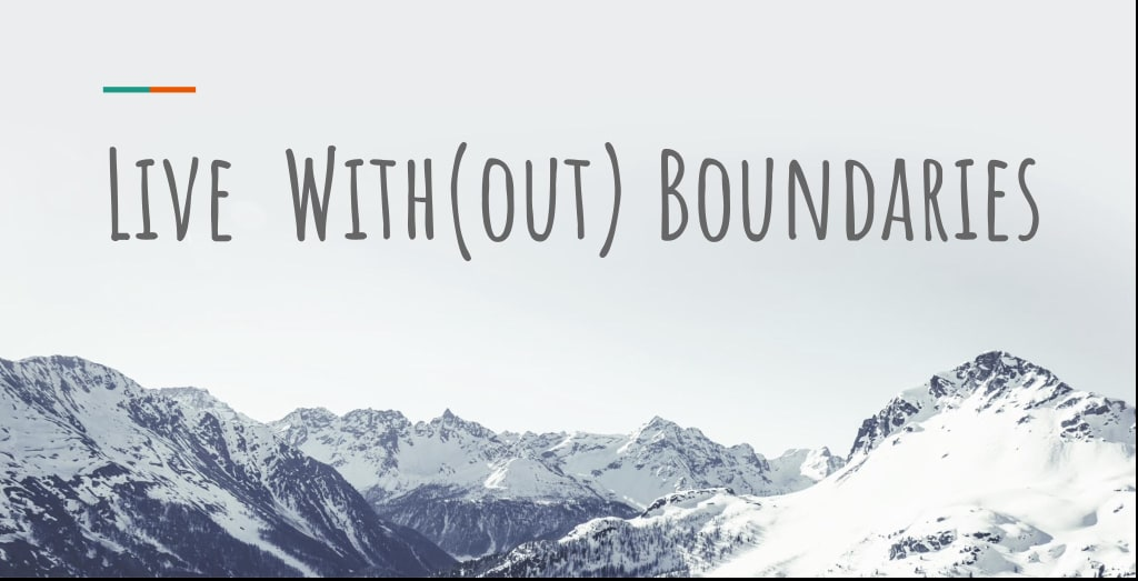 Live With(out) Boundaries