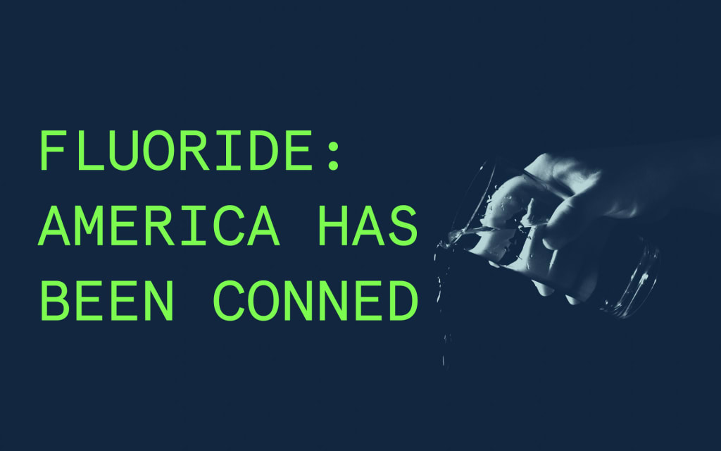 Fluoride: America Has Been Conned
