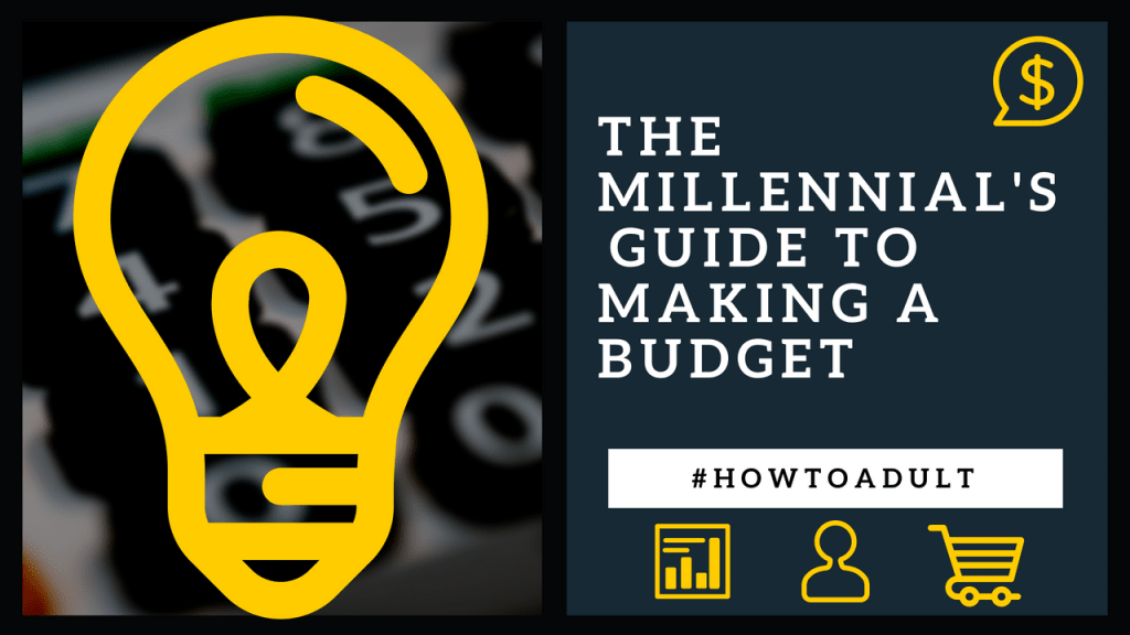 The Millennial's Guide to Making a Budget