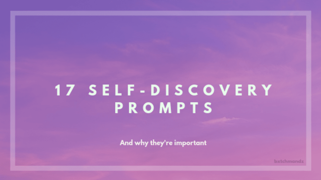 17 Self Discovery Journal Prompts
