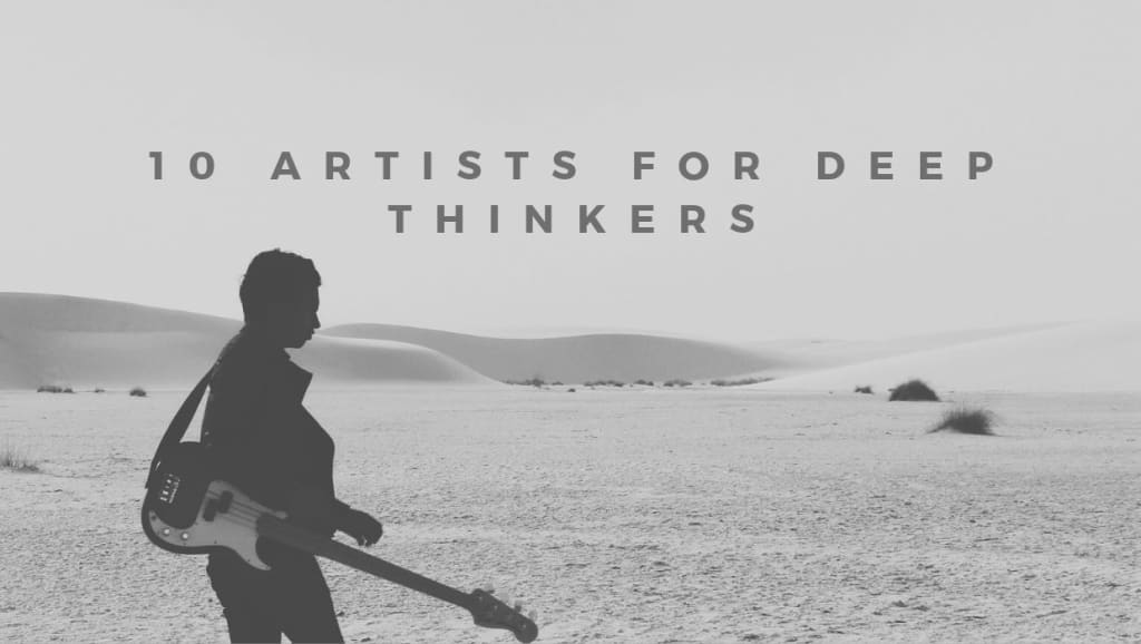 10 Artists for Deep Thinkers