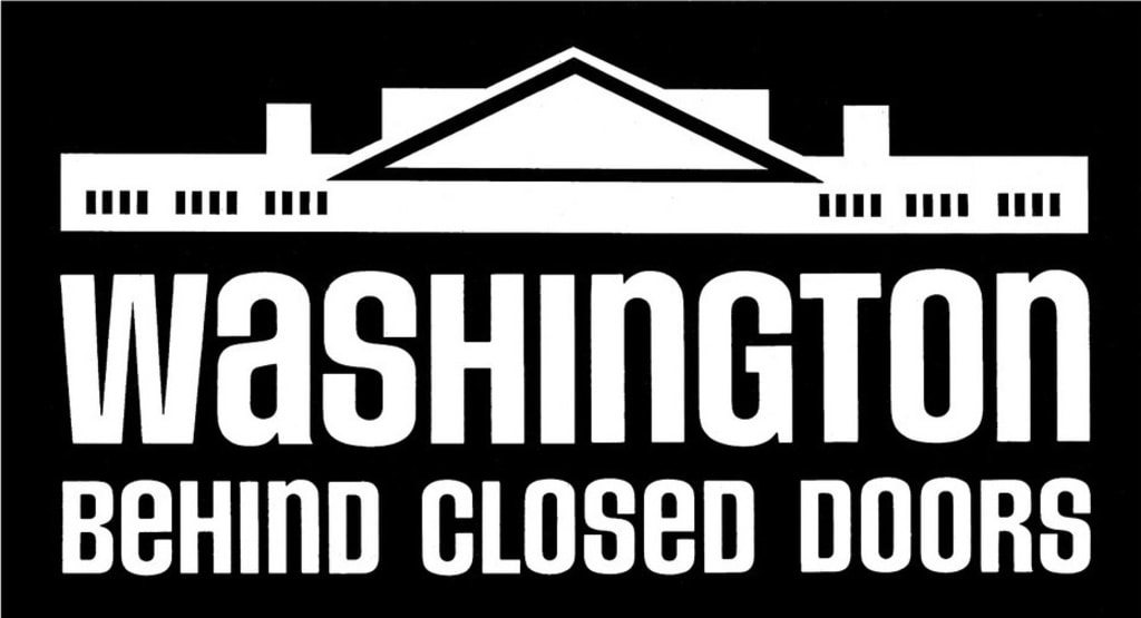 Revisiting 'Washington: Behind Closed Doors'