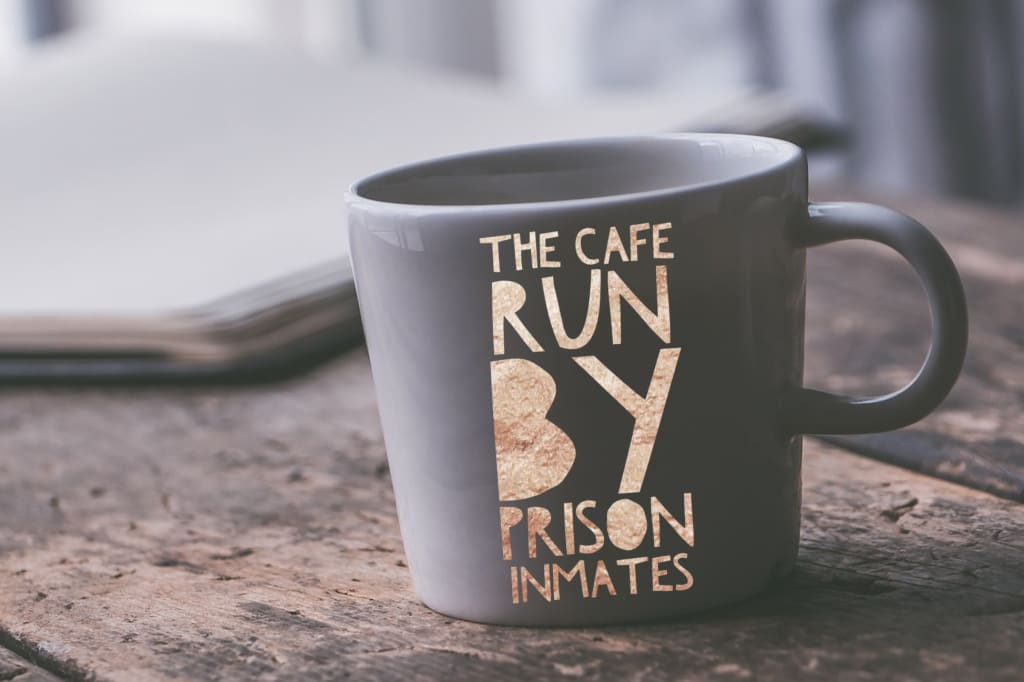The Cafe Run By Prison Inmates