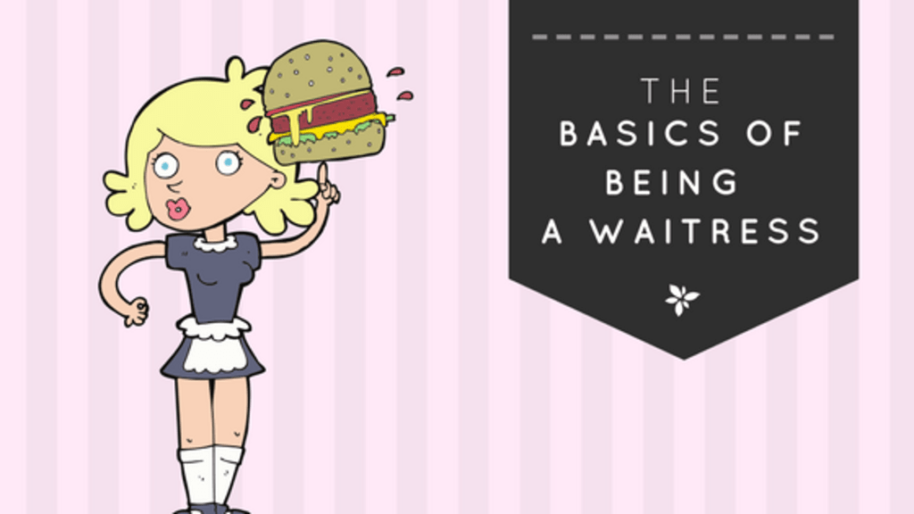 The Basics of Being a Waitress