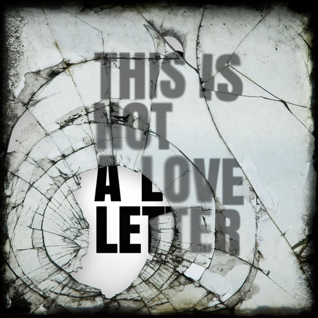 Not a Love Letter