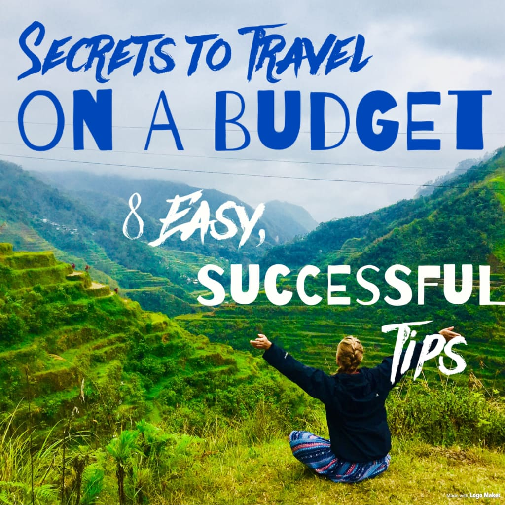 Secrets to Travel on a Budget: 8 Easy, Successful Tips