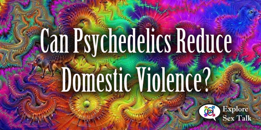 Can Psychedelics Reduce Domestic Violence?