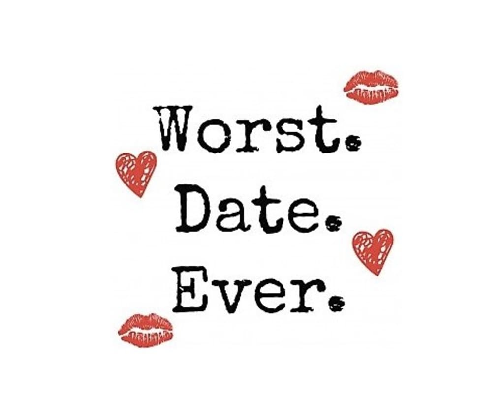 "Worst ""Date"" of My Life"