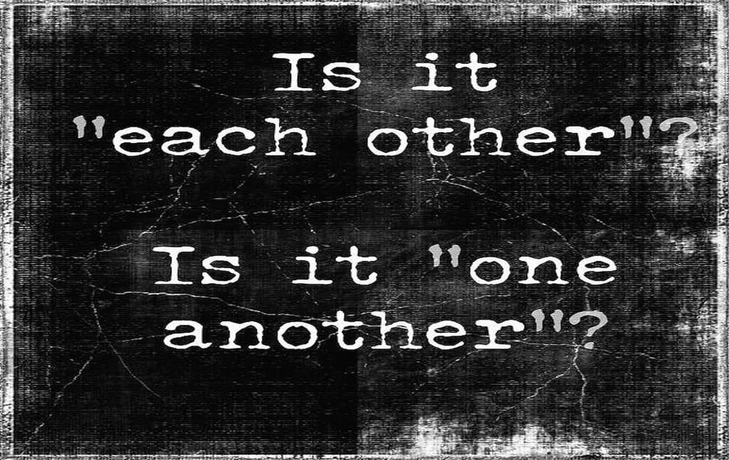 """When to Use """"Each Other"""" and """"One Another"""""""