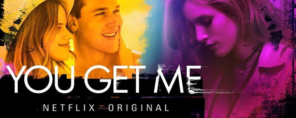 'You Get Me' - A Review (Netflix)
