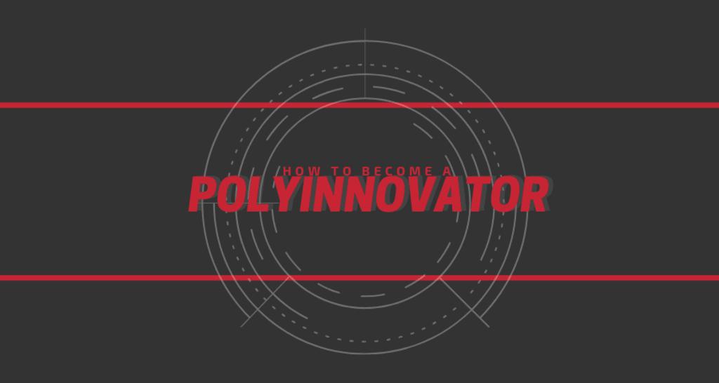 How to Be a PolyInnovator