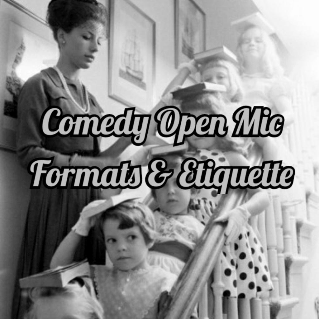 Comedy Open Mic Formats & Etiquette