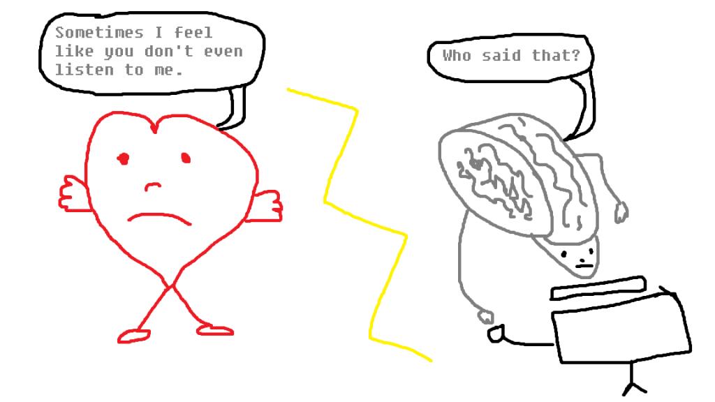 Mr. Brain, Meet Mrs. Heart.