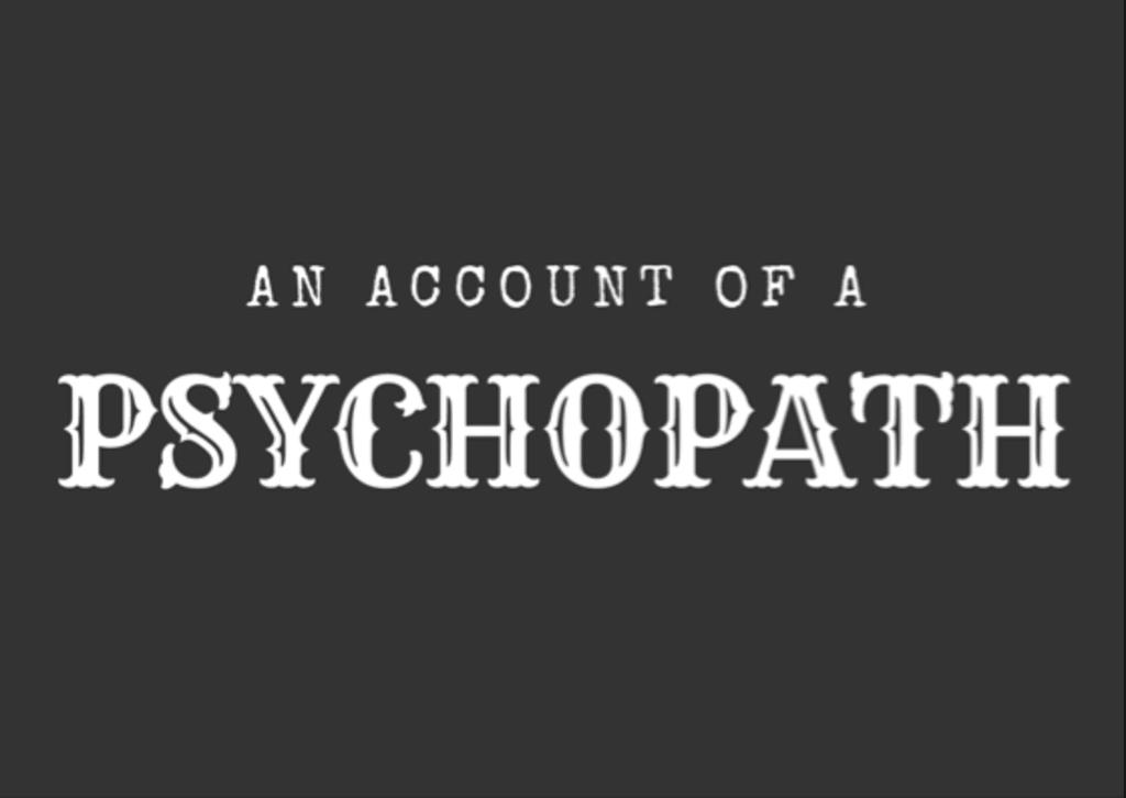 An Account of a Psychopath