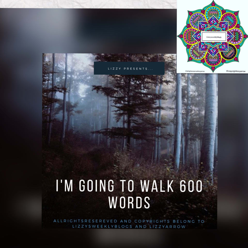 I'm Going to Walk 600 Words and Counting!