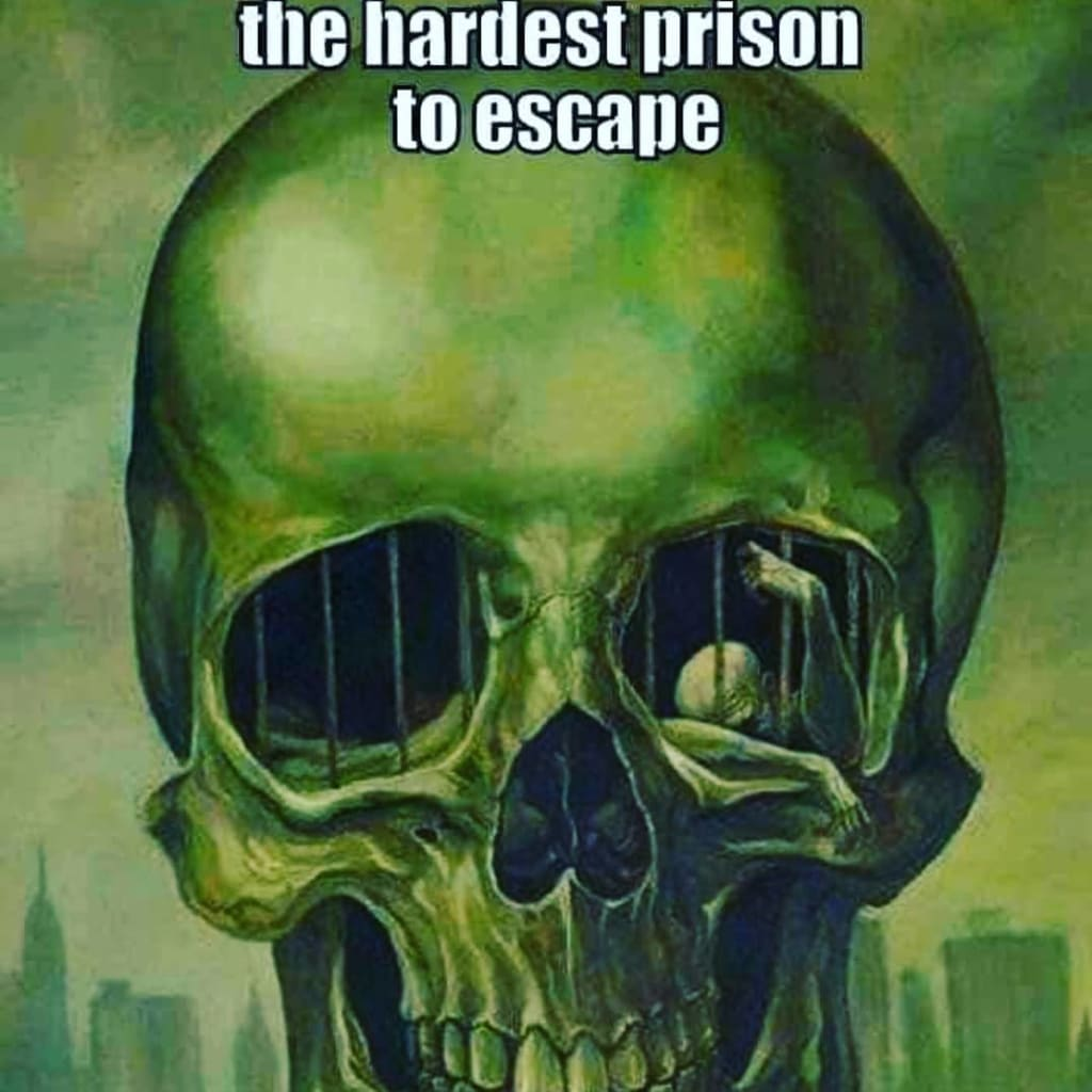 The Mind Is a Prison