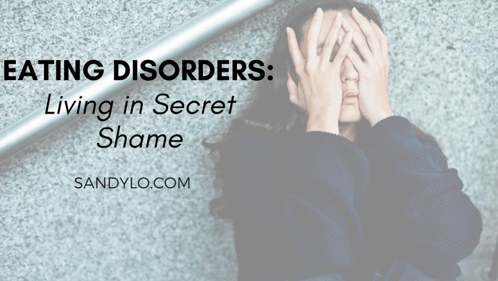 Eating Disorders: Living in Secret Shame