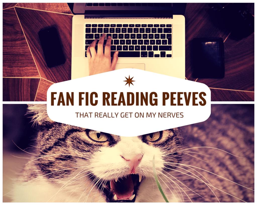 Fan Fic Reading Peeves