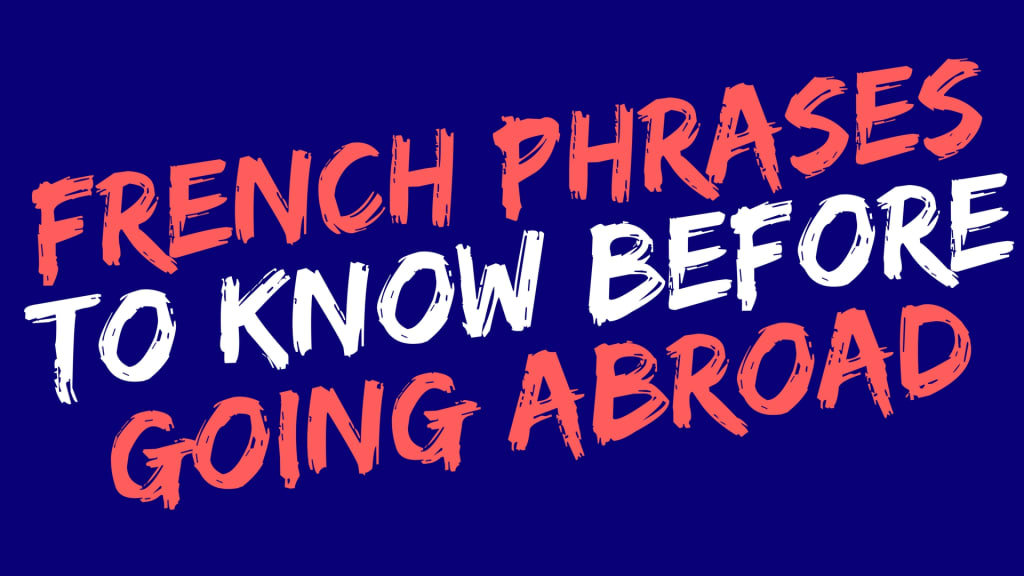 French Phrases to Know Before Going Abroad