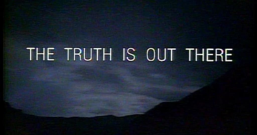 The Truth Is Out There (Except When It Isn't)