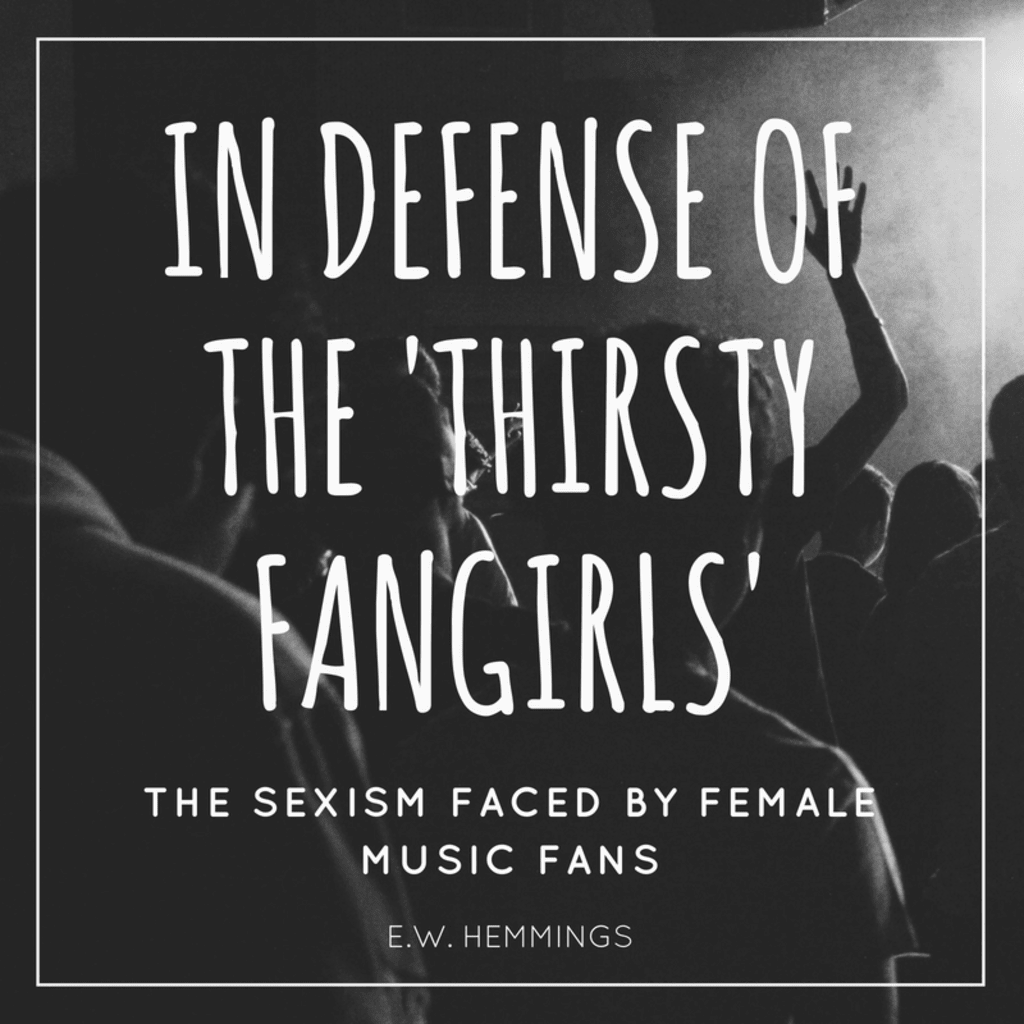 In Defense of the 'Thirsty Fangirls'
