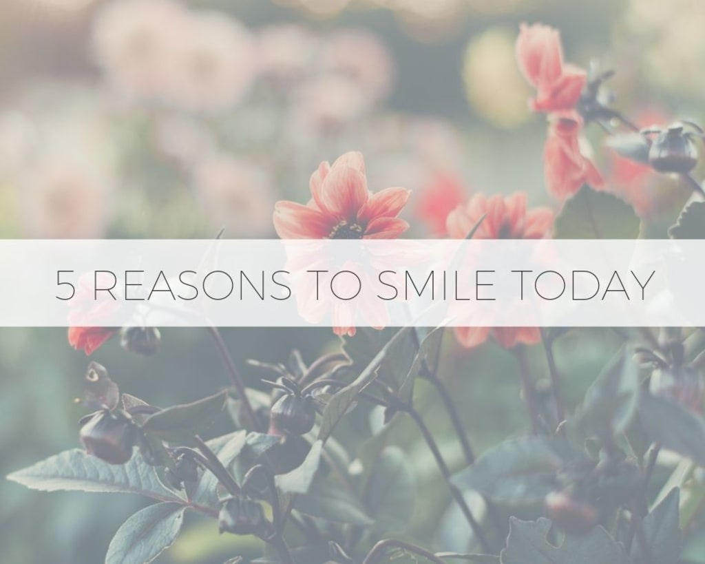 5 Reasons to Smile Today