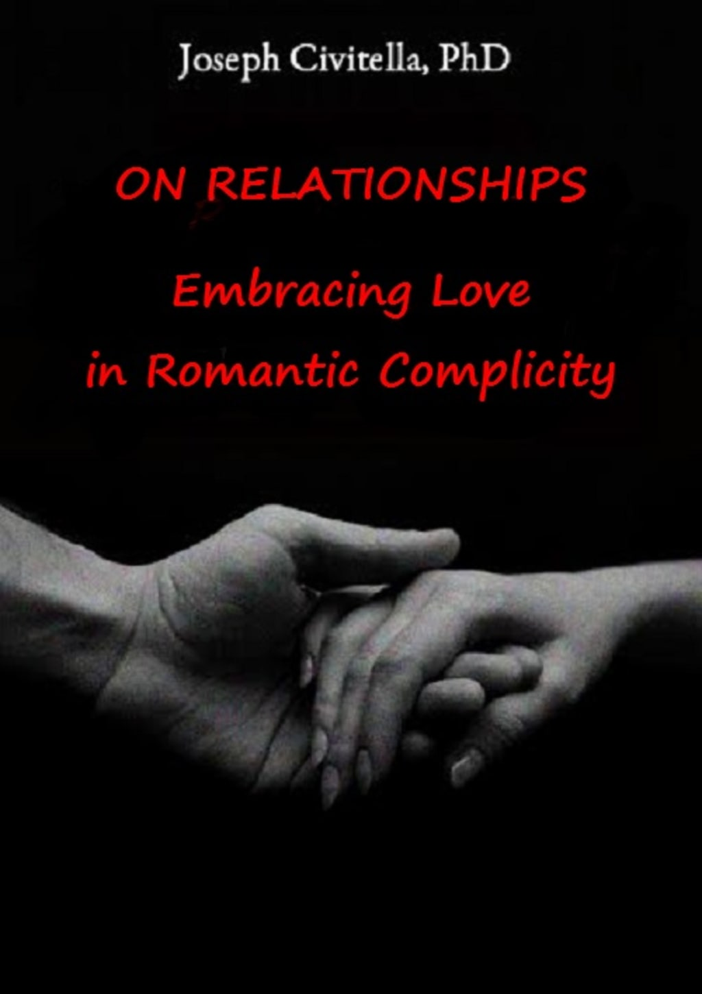 On Relationships: Embracing Love in Romantic Complicity—Excerpt 4