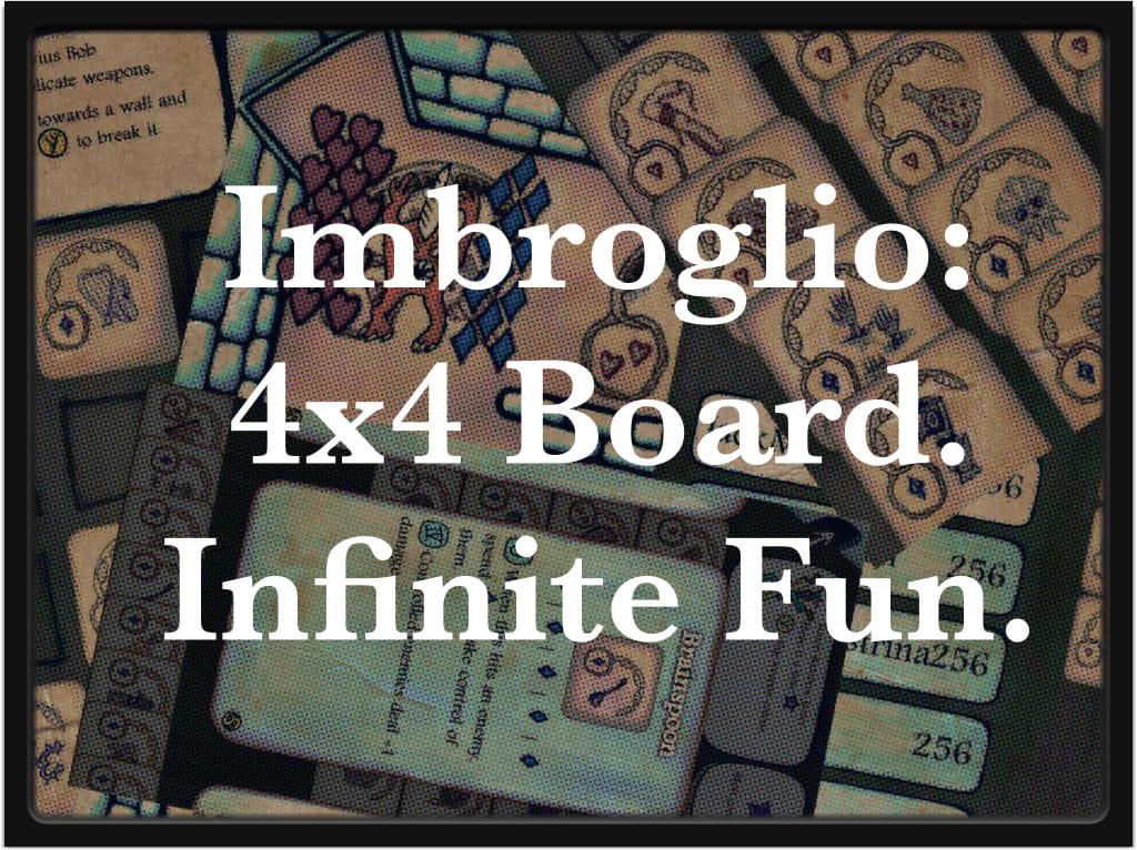 'Imbroglio': Four by Four Board, Infinite Fun