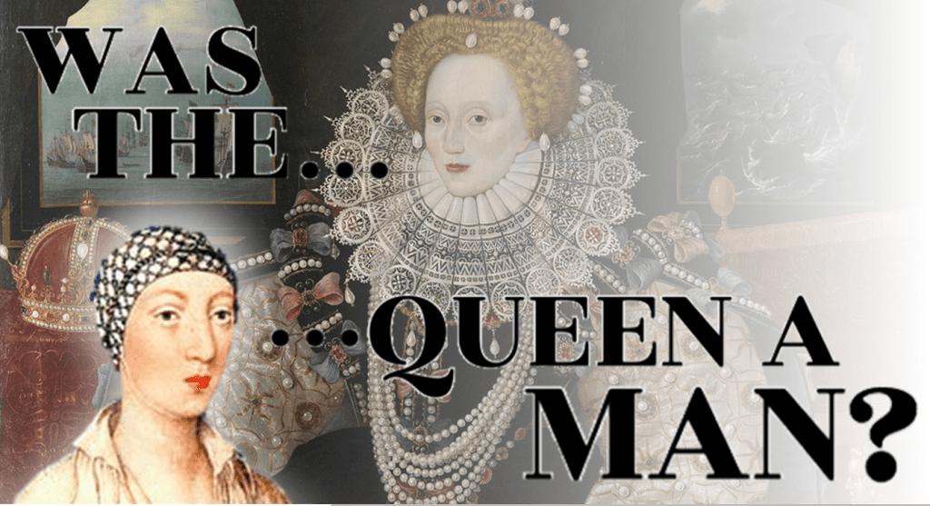 Queen Elizabeth Was a Man?