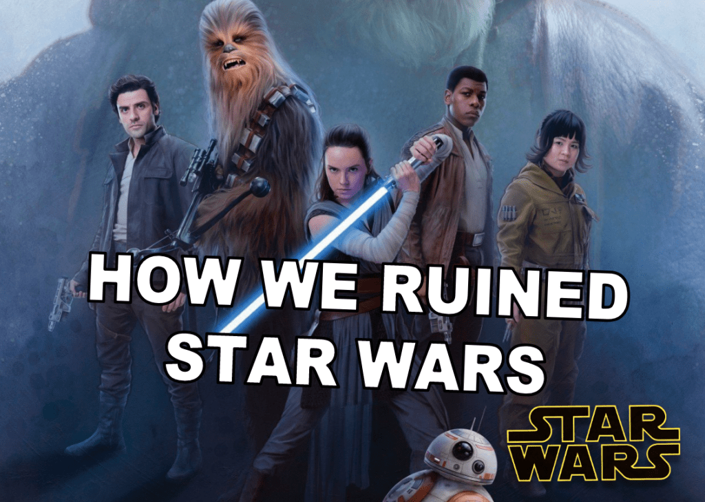 The Culture Of Star Wars How Fans Ruined The Franchise Not Disney