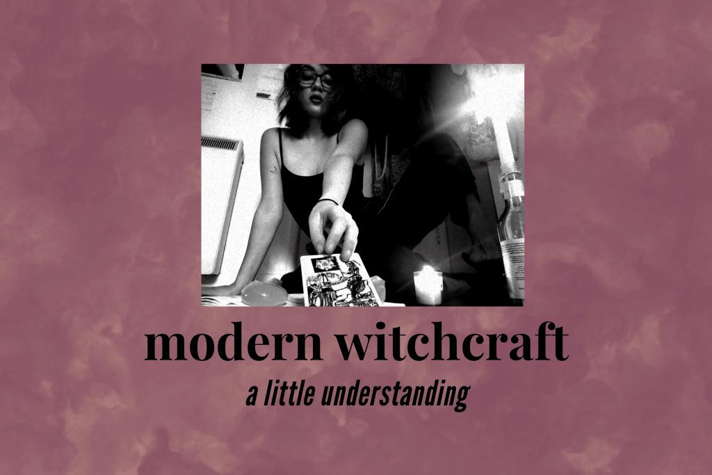 Modern Witchcraft: A Little Understanding