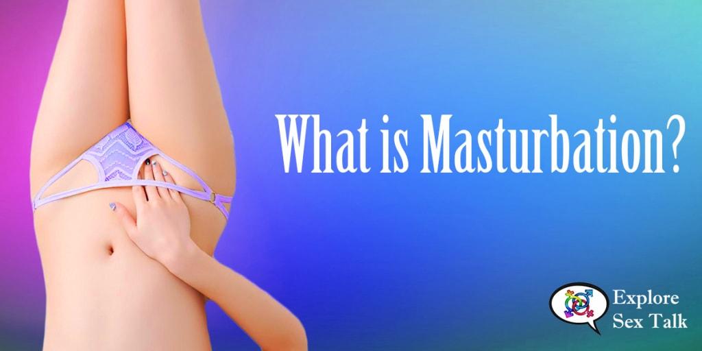 What Is Masturbation?