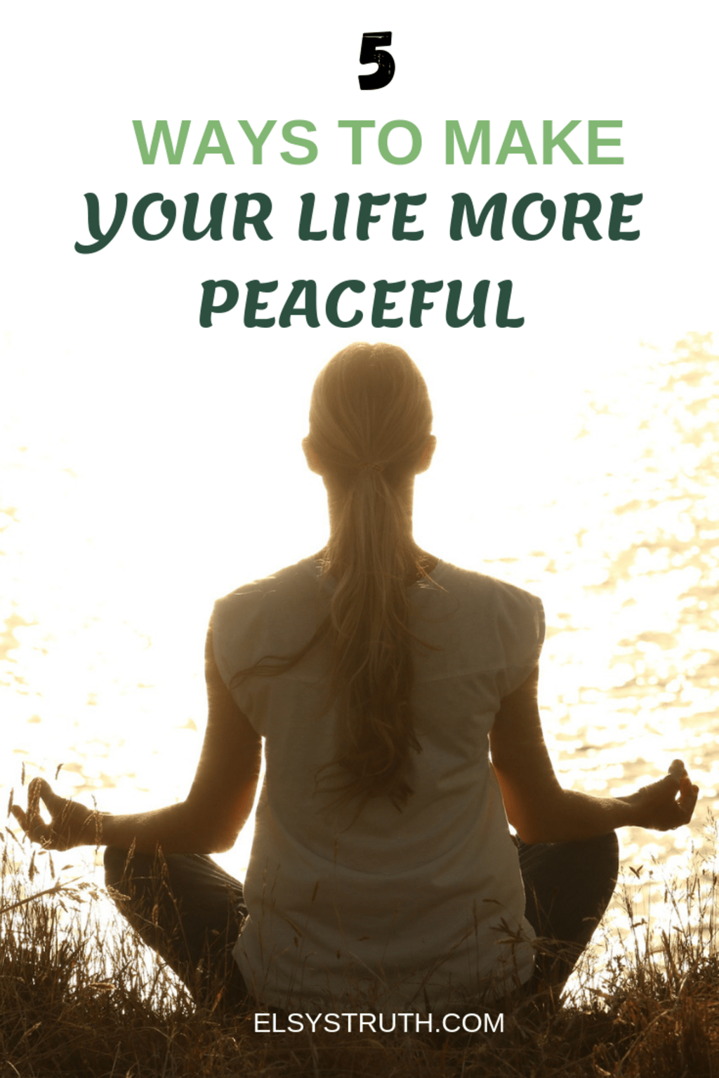 5 Ways to Make Your Life More Peaceful
