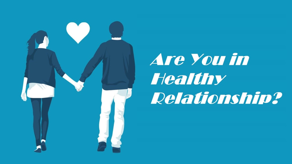 Are You in a Healthy and Fulfilling Relationship?